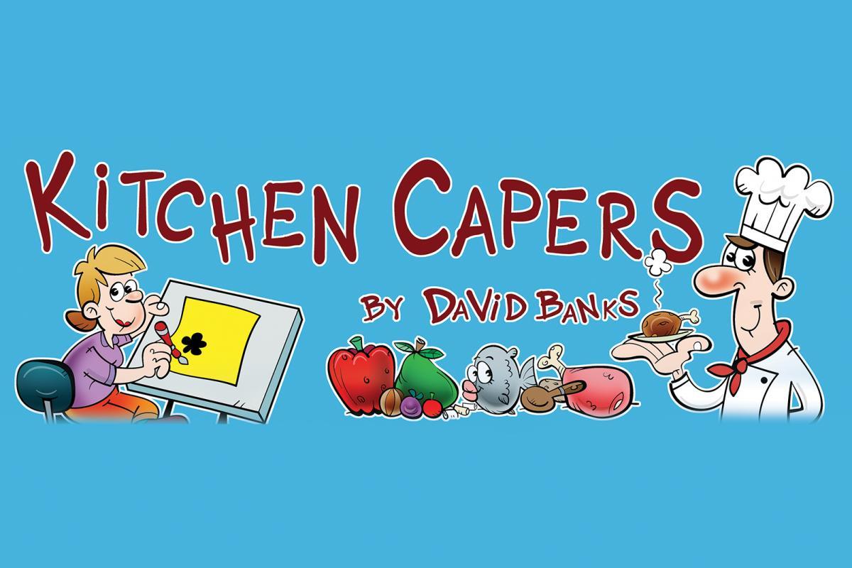 Kitchen Capers from our cartoonist David | Gazette