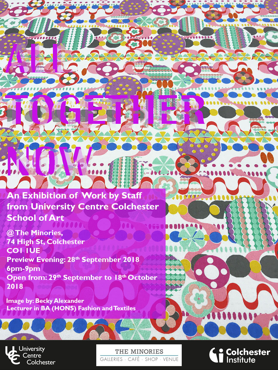 All Together Now: An Exhibition of Work from University Centre Colchester School of Art